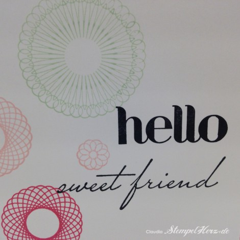 Stampin Up - Stempelherz - Grußkarte - Spiral Spins - Hello you - Four You - Karte Hello sweet friend 02